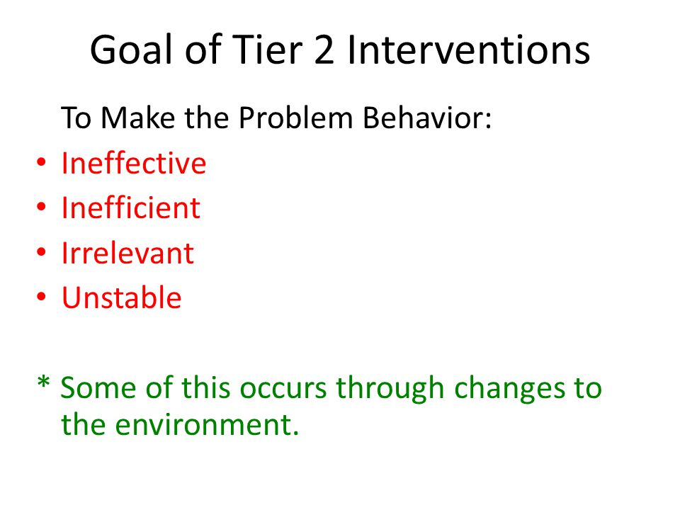 Goal of Tier 2 Interventions