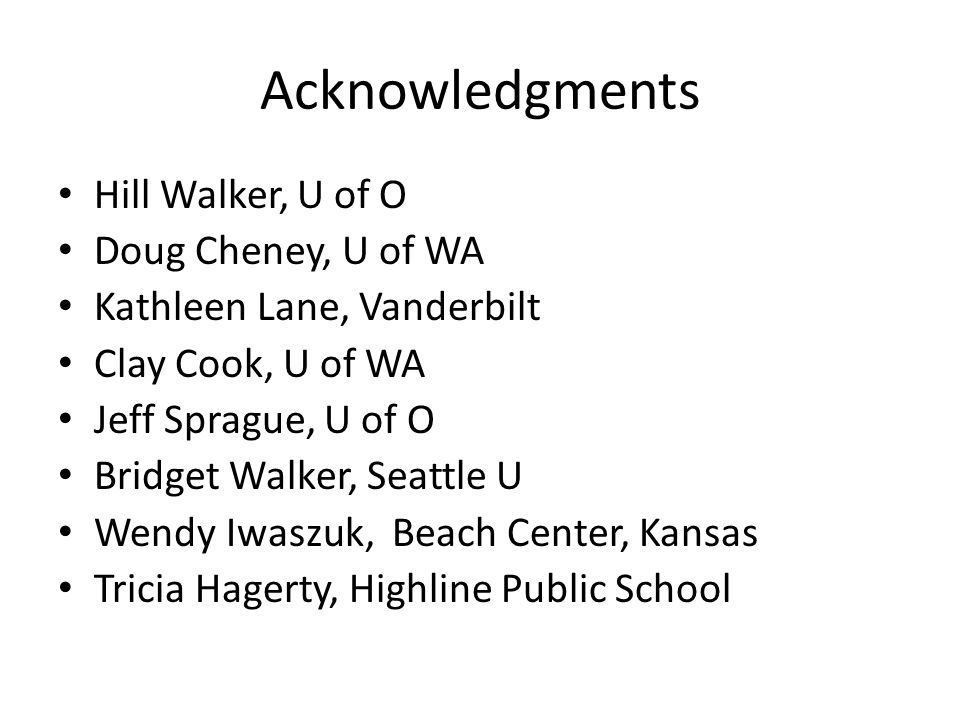 Acknowledgments Hill Walker, U of O Doug Cheney, U of WA