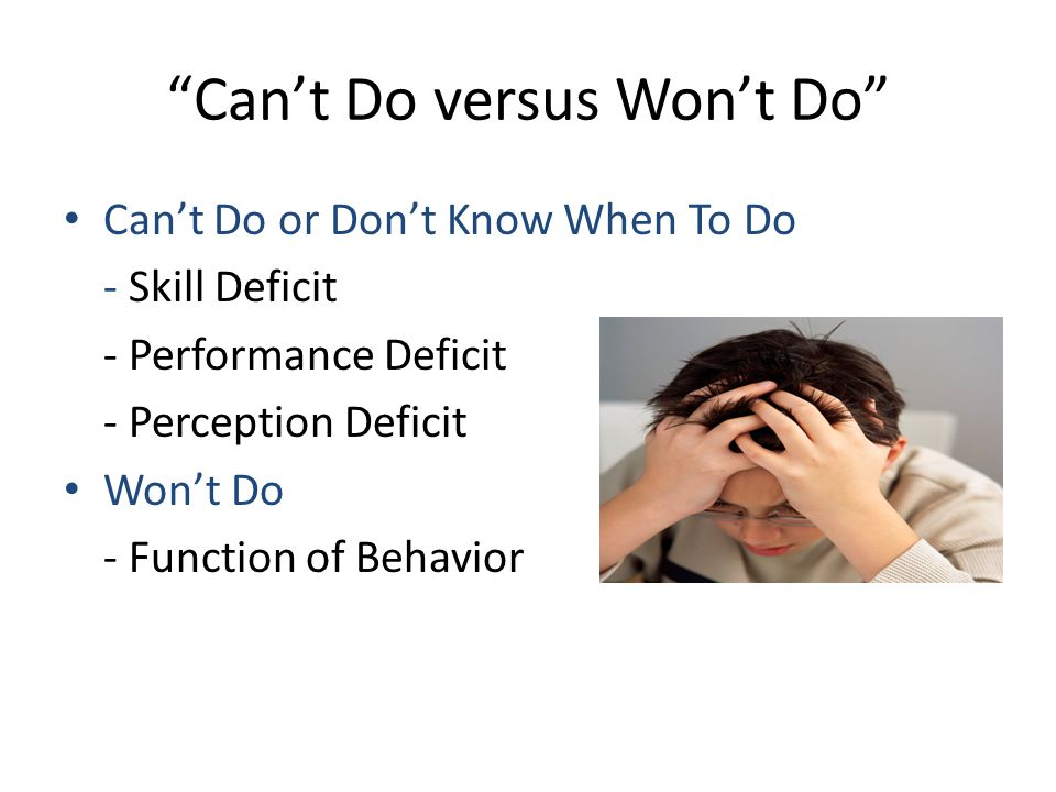 Can't Do versus Won't Do