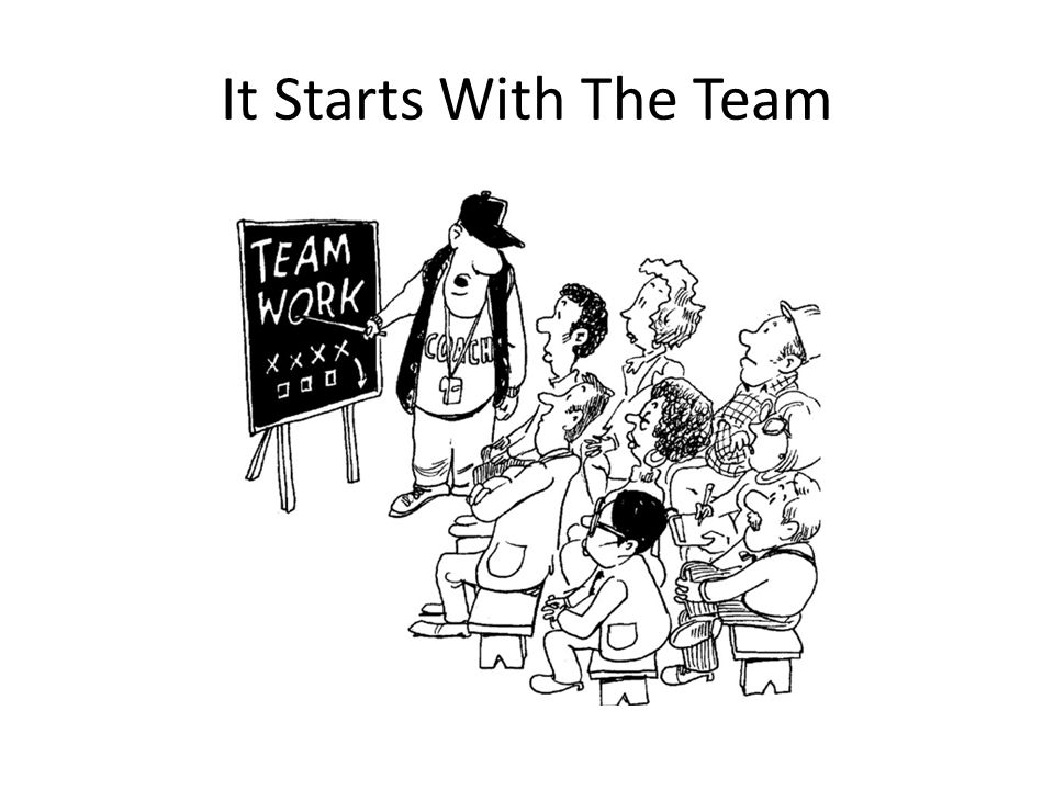 It Starts With The Team