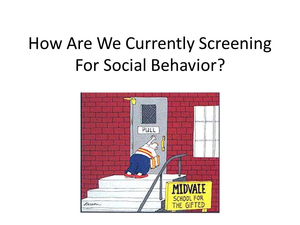 How Are We Currently Screening For Social Behavior