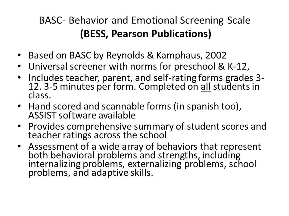 BASC- Behavior and Emotional Screening Scale (BESS, Pearson Publications)