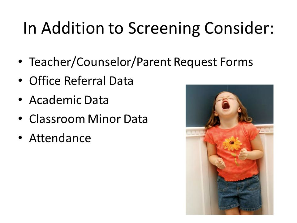 In Addition to Screening Consider: