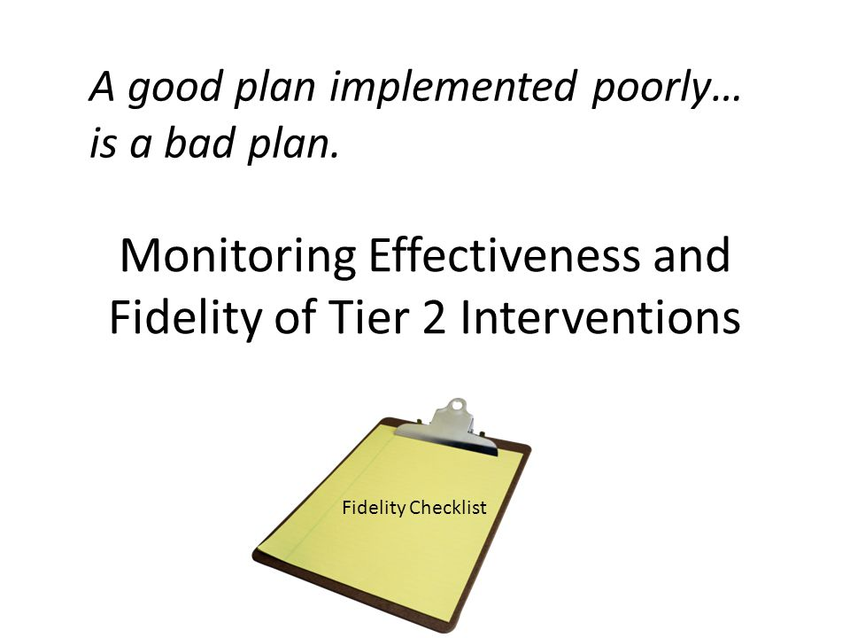 Monitoring Effectiveness and Fidelity of Tier 2 Interventions