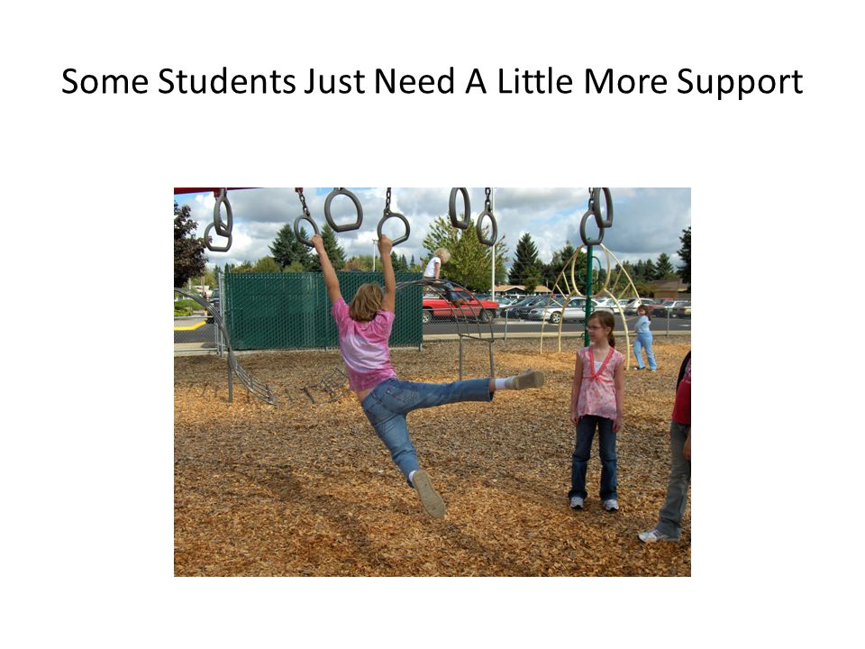 Some Students Just Need A Little More Support