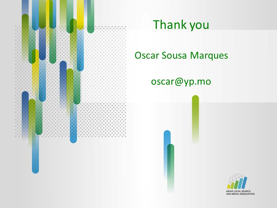 Thank you Oscar Sousa Marques oscar@yp.mo