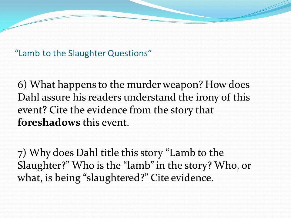 Lamb to the Slaughter Questions