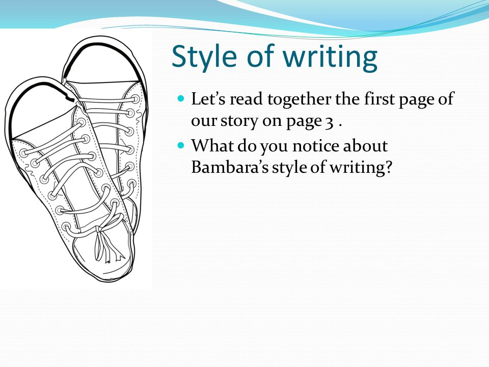 Style of writing Let's read together the first page of our story on page 3 .