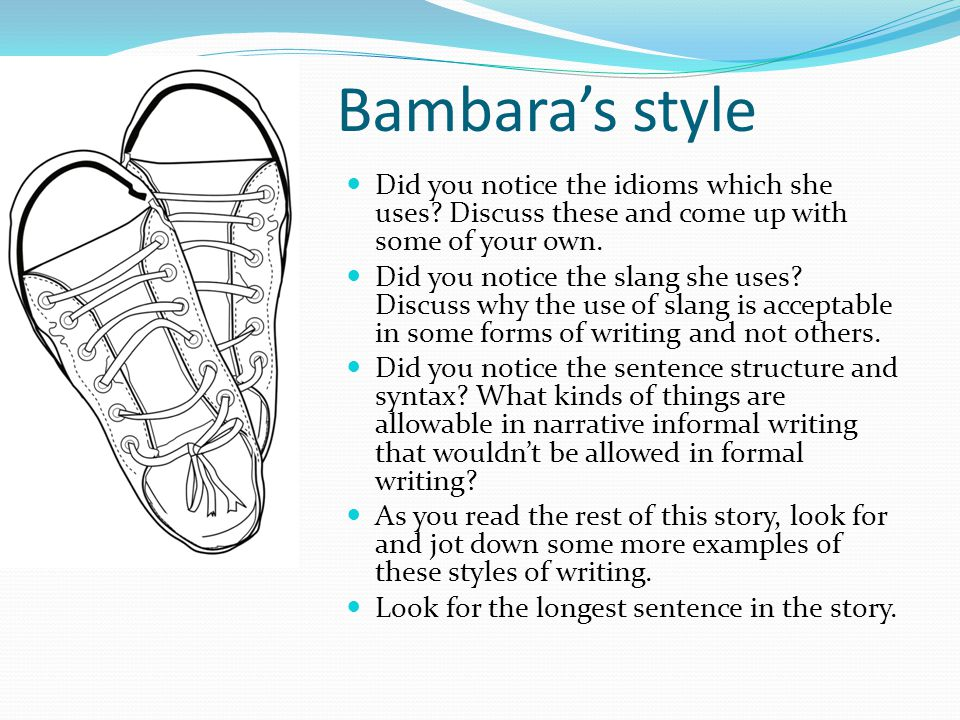 Bambara's style Did you notice the idioms which she uses Discuss these and come up with some of your own.