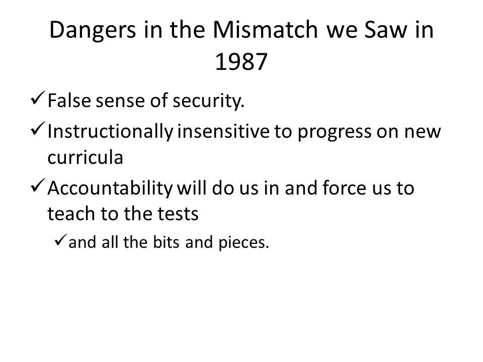 Dangers in the Mismatch we Saw in 1987