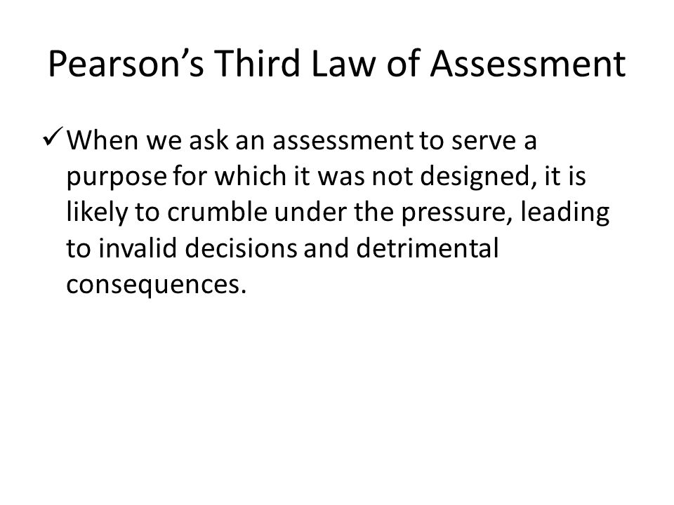 Pearson's Third Law of Assessment