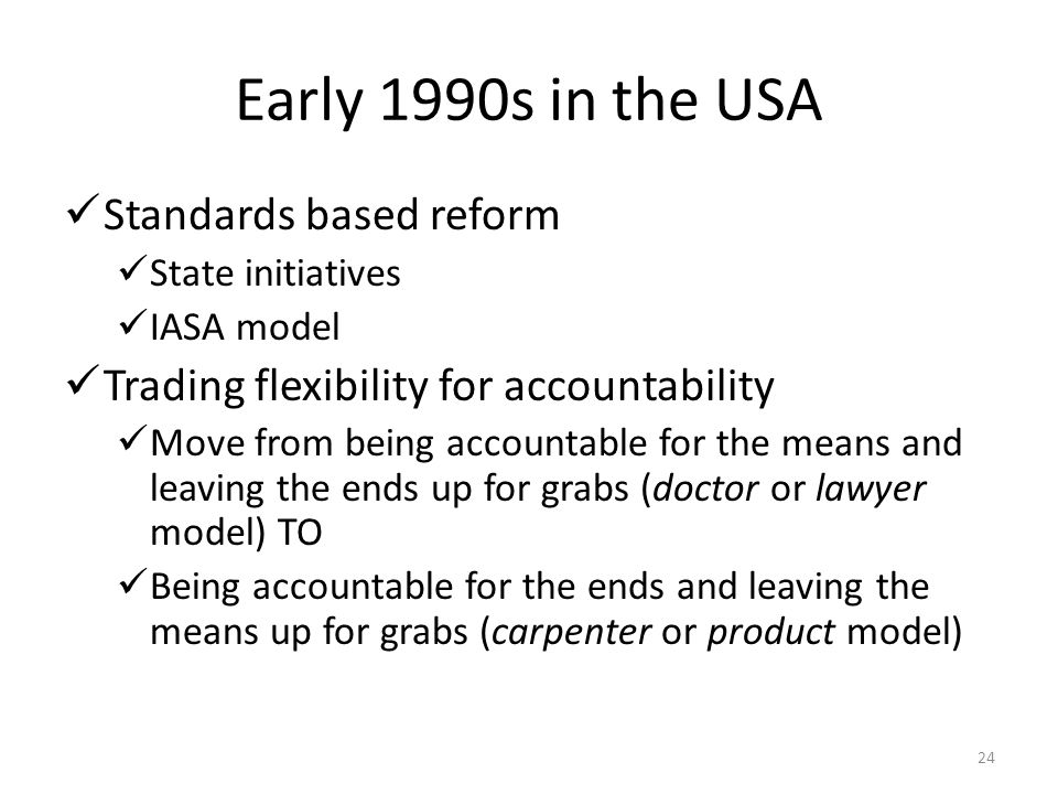 Early 1990s in the USA Standards based reform