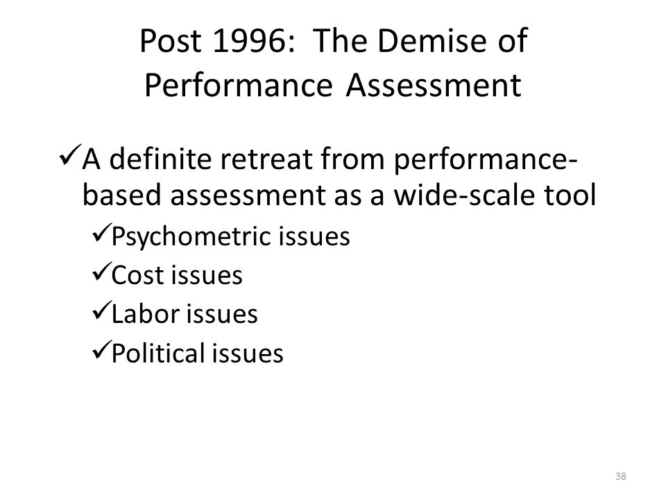 Post 1996: The Demise of Performance Assessment