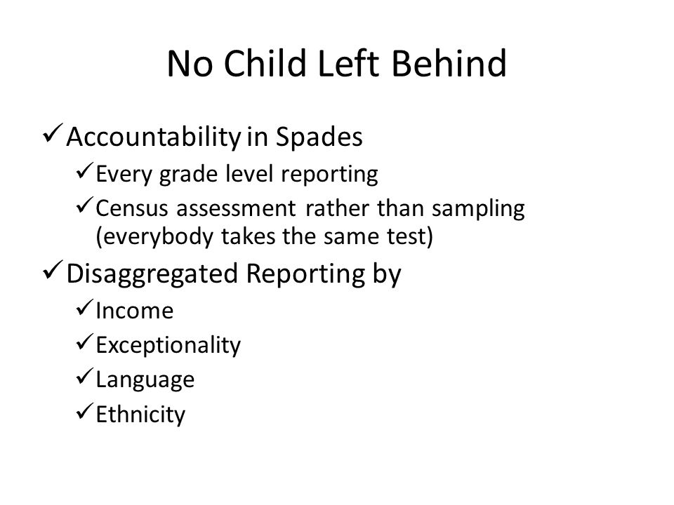 No Child Left Behind Accountability in Spades