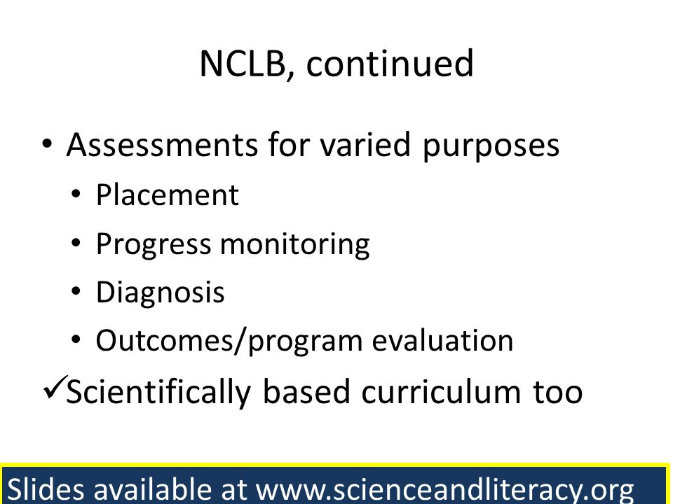 NCLB, continued Assessments for varied purposes