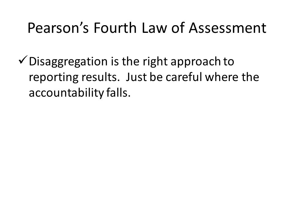Pearson's Fourth Law of Assessment
