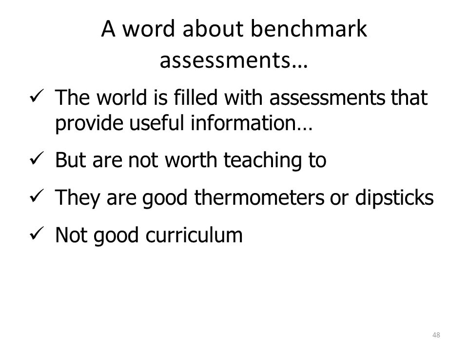 A word about benchmark assessments…