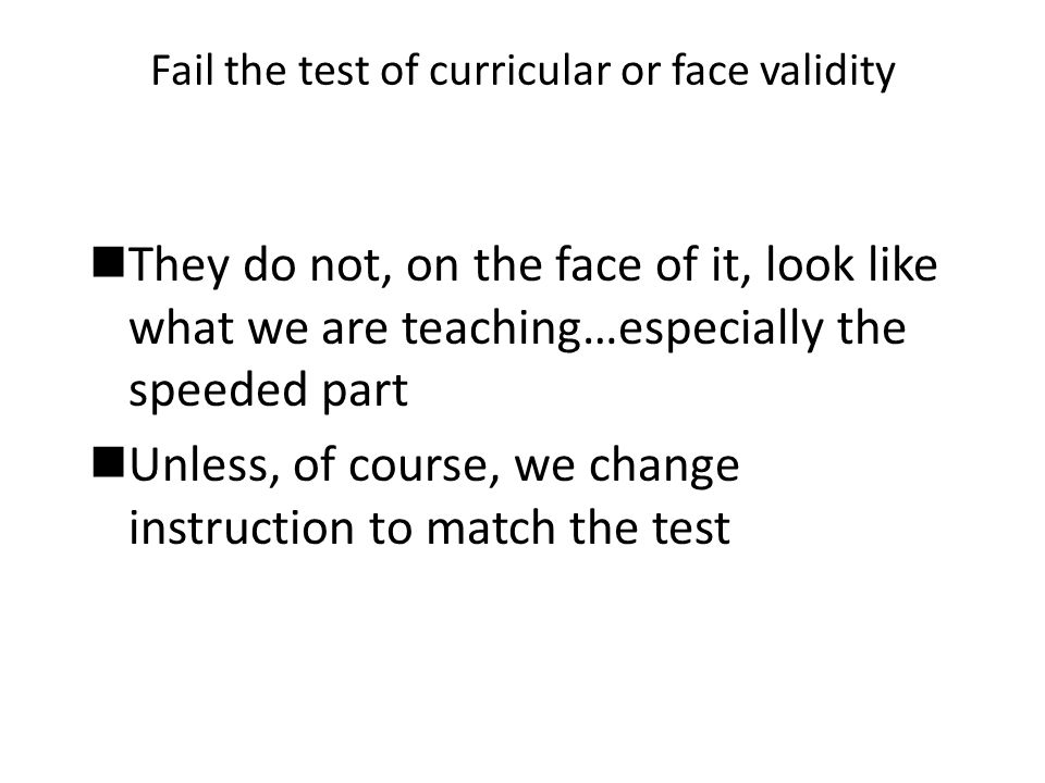 Fail the test of curricular or face validity