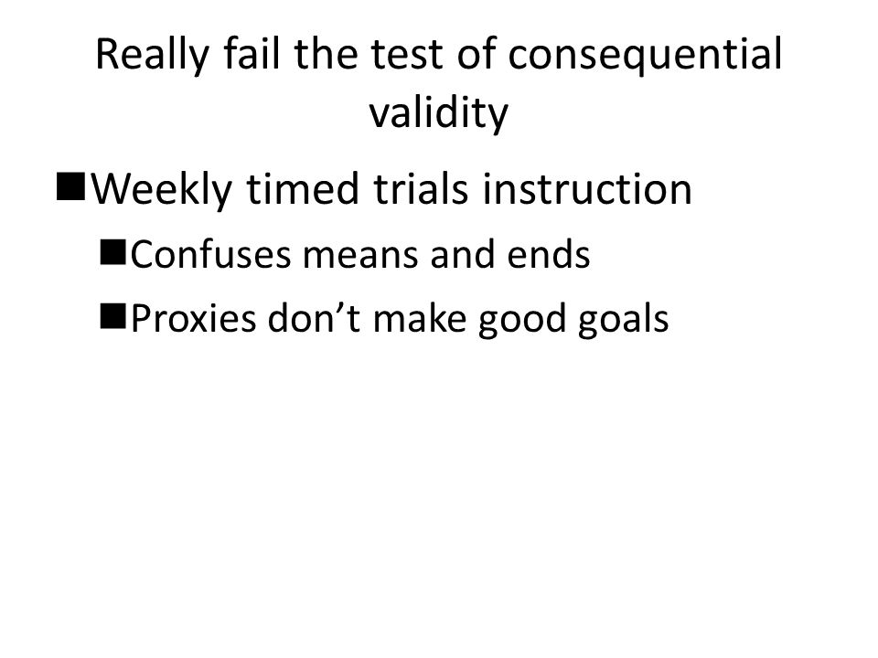 Really fail the test of consequential validity