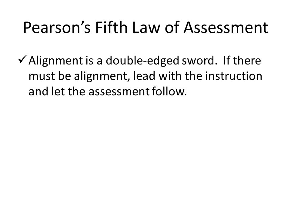 Pearson's Fifth Law of Assessment