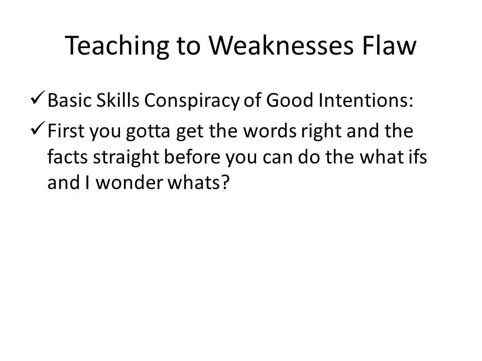 Teaching to Weaknesses Flaw