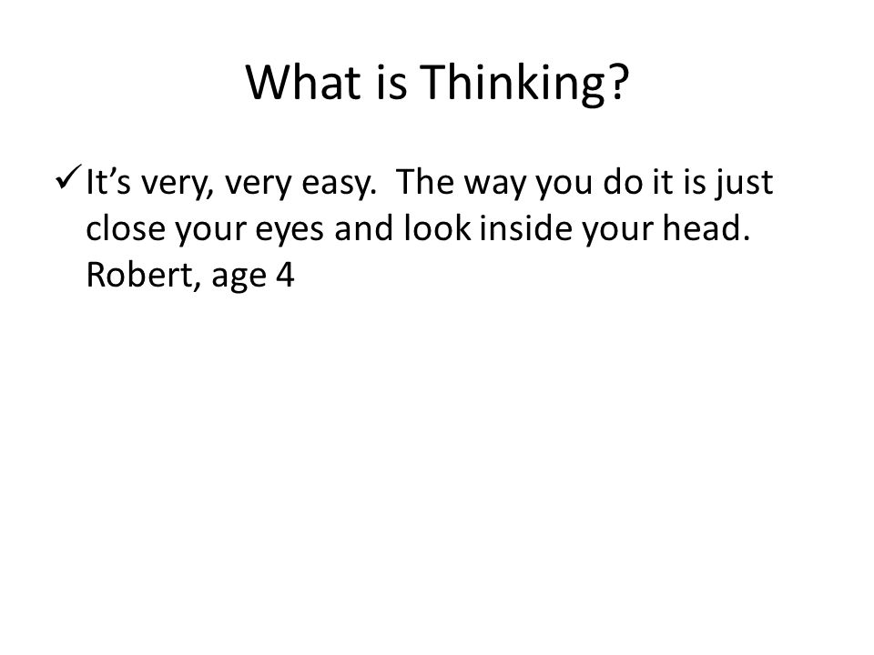 What is Thinking. It's very, very easy.