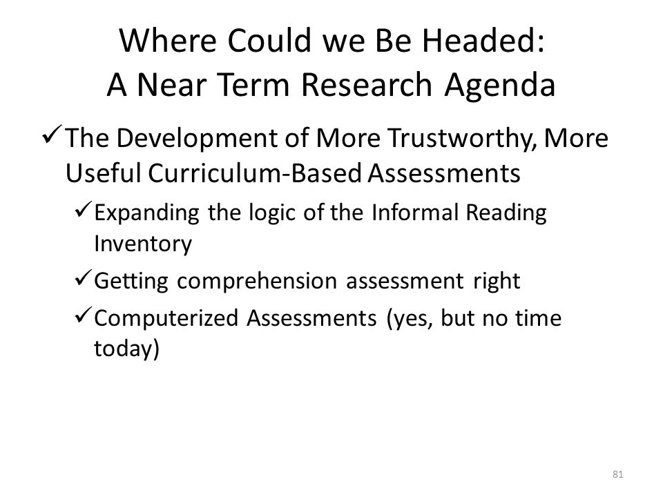 Where Could we Be Headed: A Near Term Research Agenda