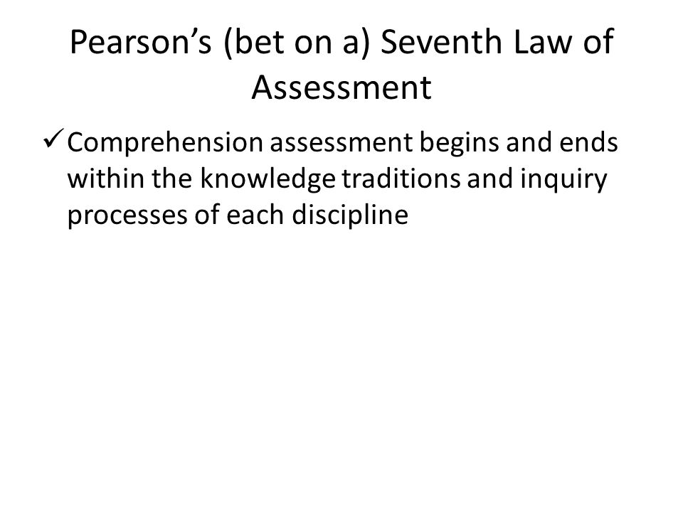 Pearson's (bet on a) Seventh Law of Assessment