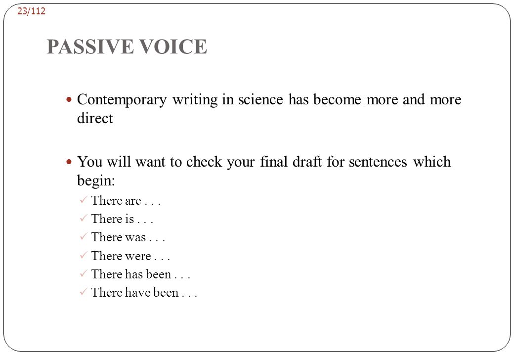 PASSIVE VOICE check for all sentences that start with the word 'It' when. without a referent. It was . . .