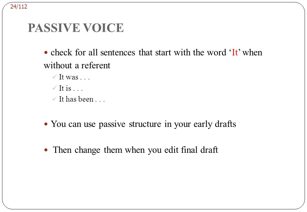 PASSIVE VOICE Examples of Indirect or Unnecessary Language from Unpublished Papers