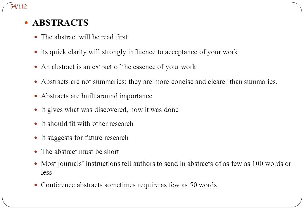 ABSTRACTS The five maxims for writing abstracts are