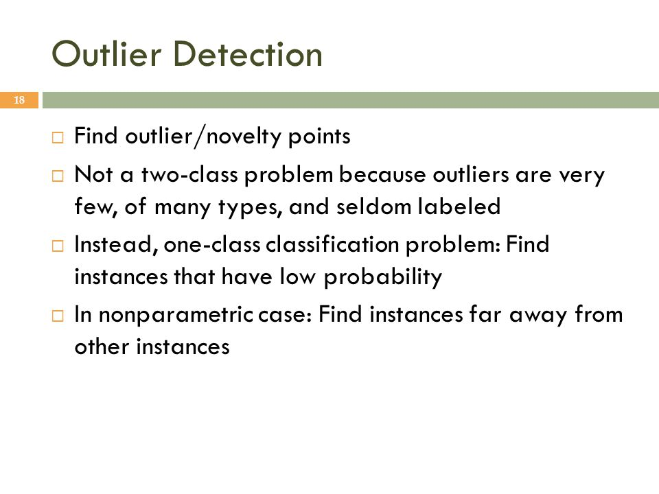 Outlier Detection Find outlier/novelty points