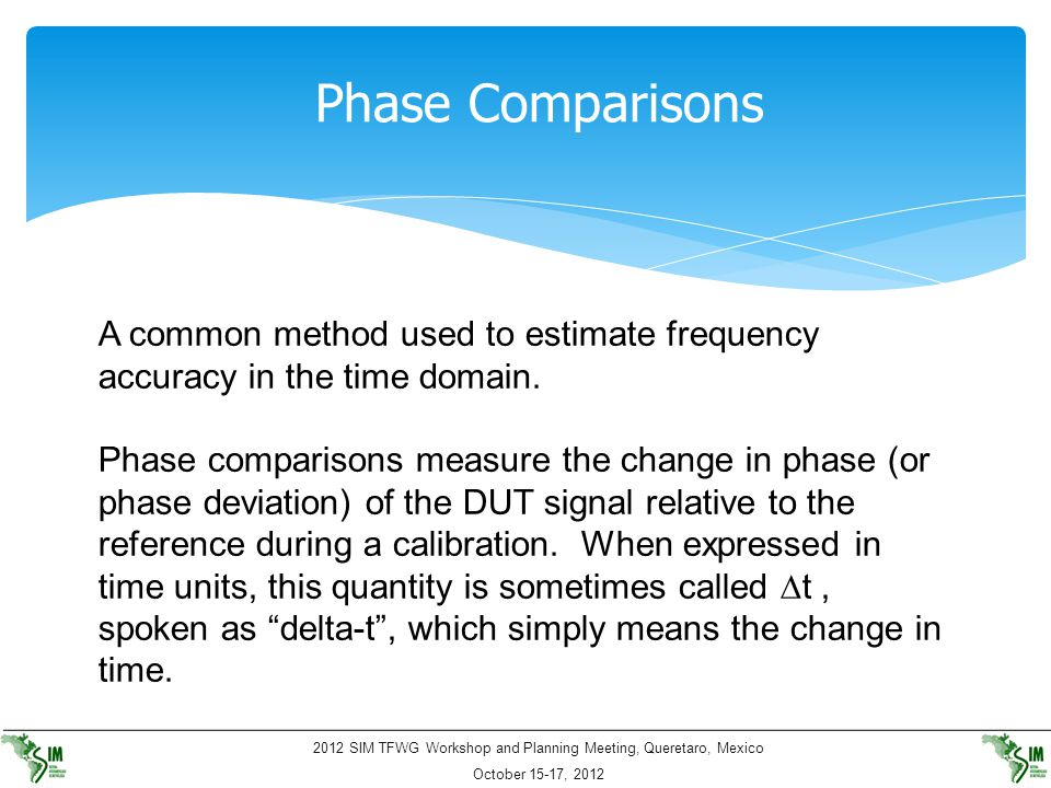 Phase Comparisons A common method used to estimate frequency accuracy in the time domain.