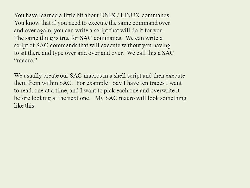 You have learned a little bit about UNIX / LINUX commands.