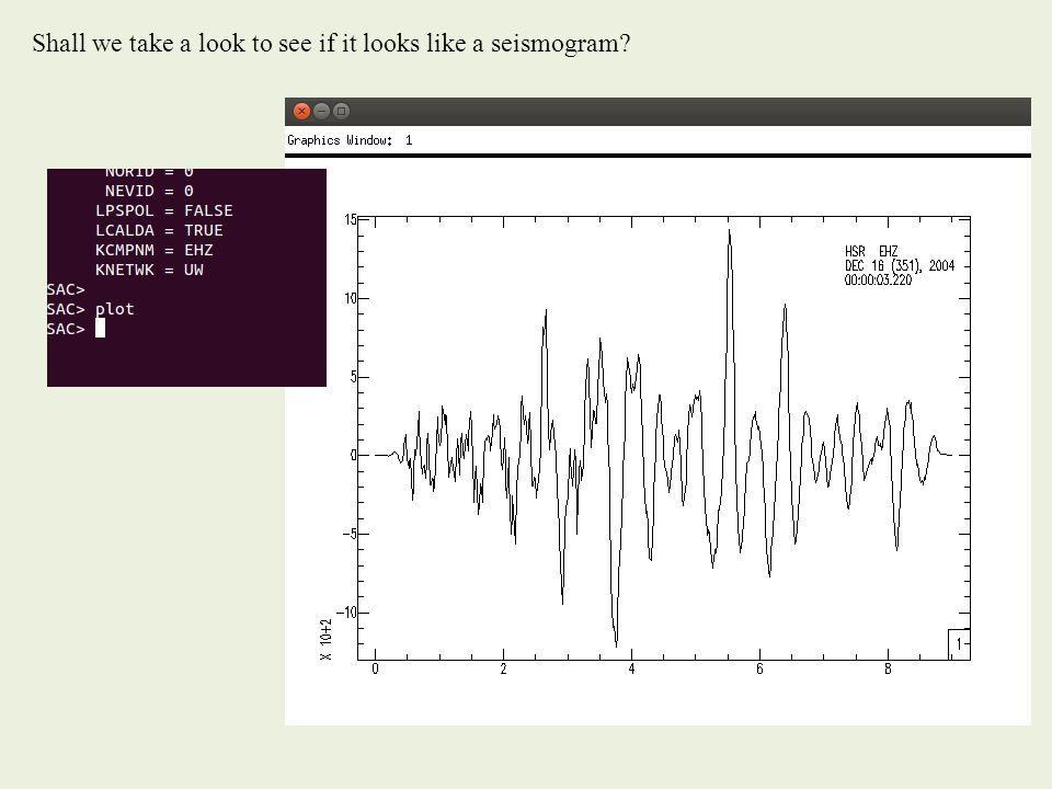 Shall we take a look to see if it looks like a seismogram