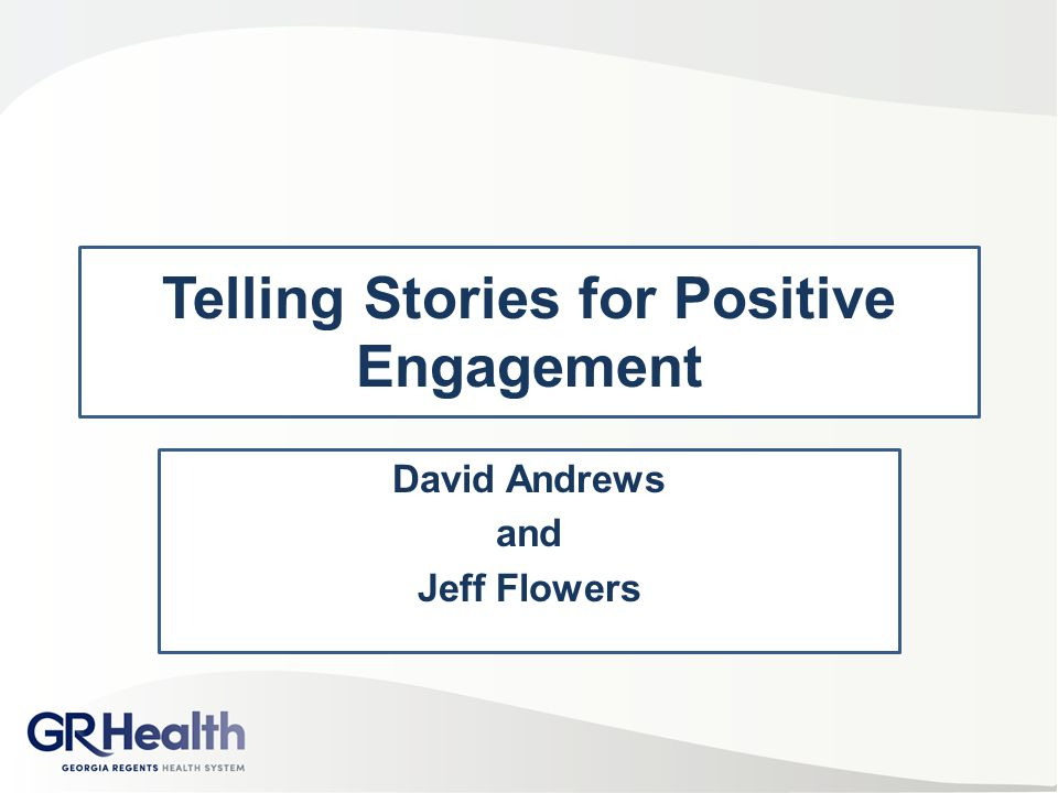 Telling Stories for Positive Engagement