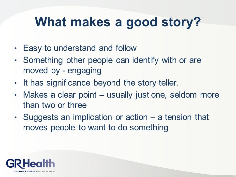 What makes a good story Easy to understand and follow