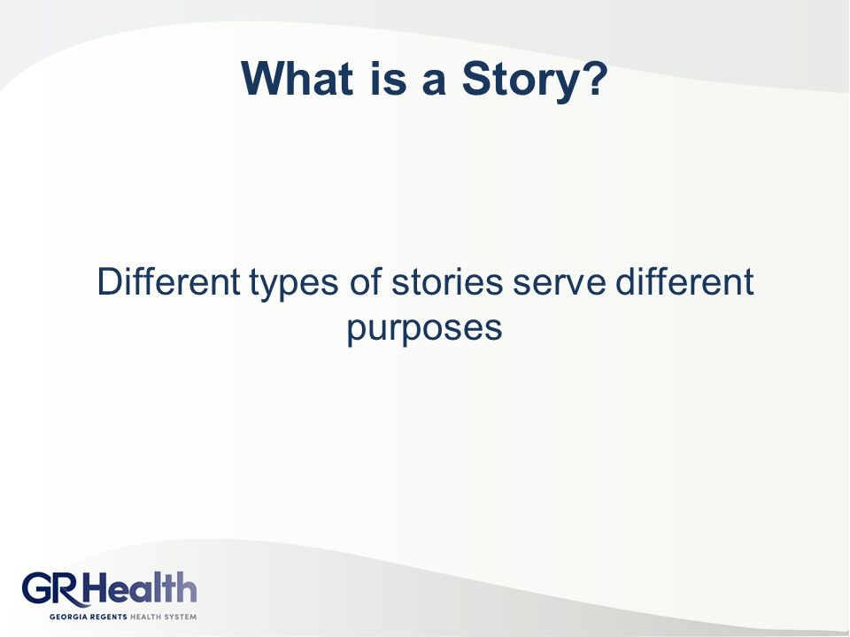 Different types of stories serve different purposes