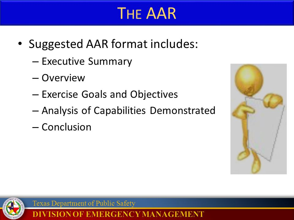 The AAR Suggested AAR format includes: Executive Summary Overview