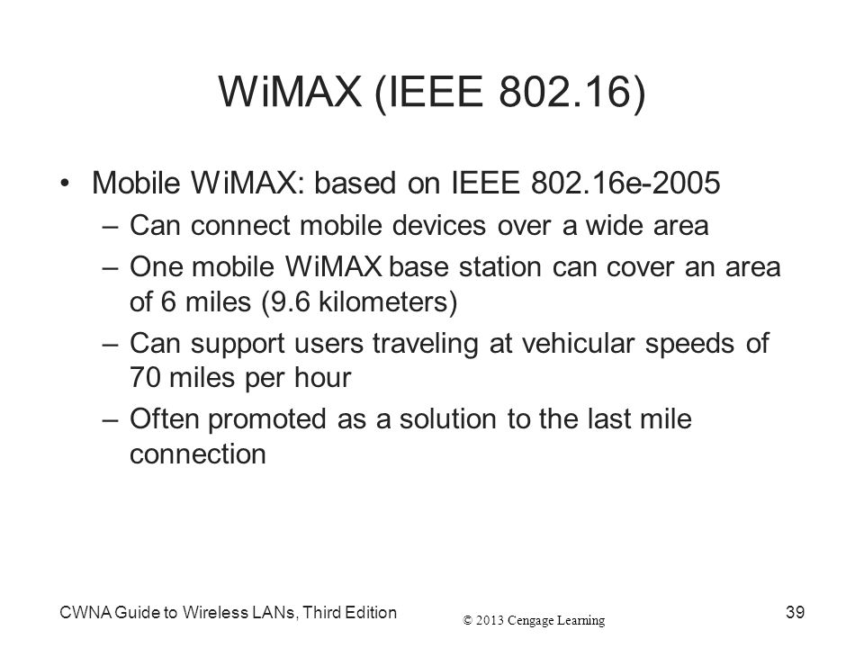 WiMAX (IEEE 802.16) Mobile WiMAX: based on IEEE 802.16e-2005