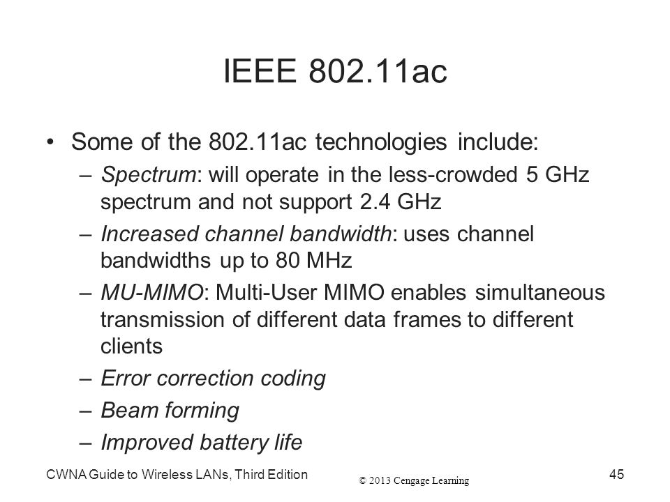 IEEE 802.11ac Some of the 802.11ac technologies include: