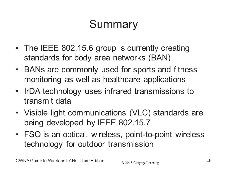 Summary The IEEE 802.15.6 group is currently creating standards for body area networks (BAN)