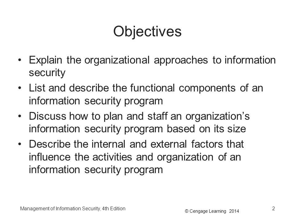 Objectives Explain the organizational approaches to information security.
