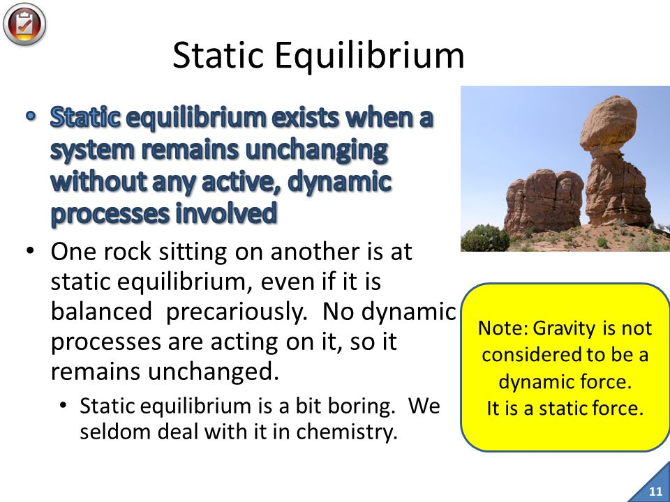Note: Gravity is not considered to be a dynamic force.