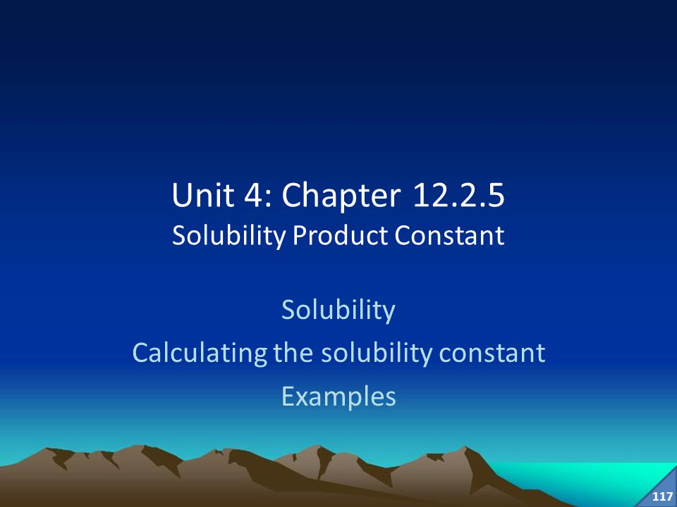 Unit 4: Chapter 12.2.5 Solubility Product Constant
