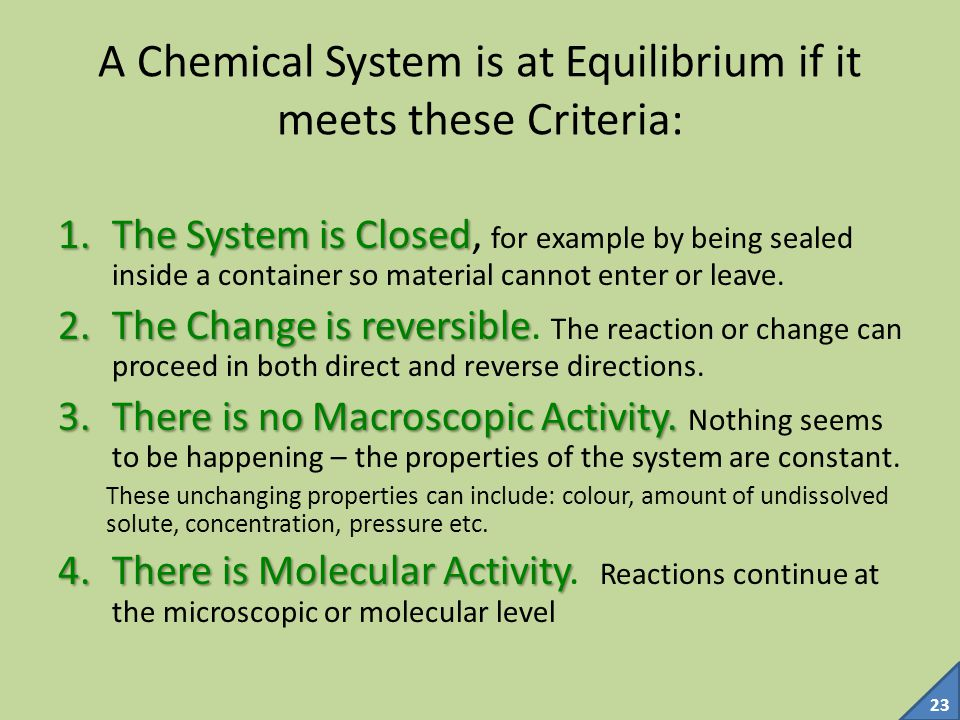 A Chemical System is at Equilibrium if it meets these Criteria: