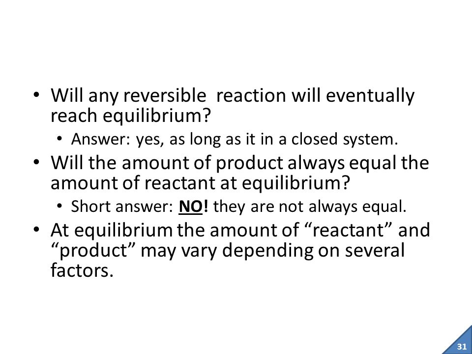 Will any reversible reaction will eventually reach equilibrium