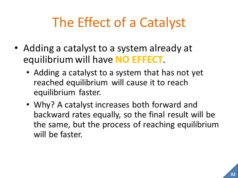 The Effect of a Catalyst