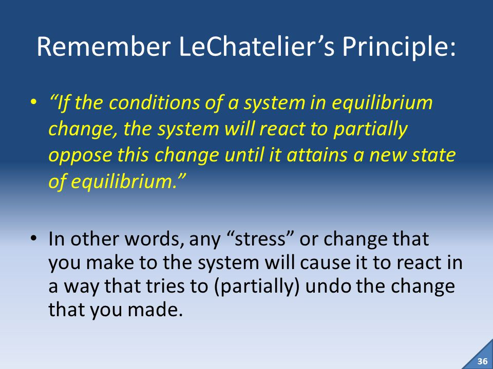 Remember LeChatelier's Principle: