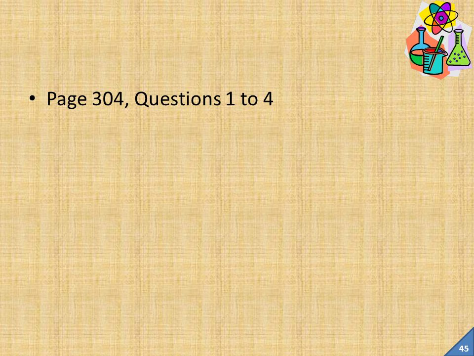 Page 304, Questions 1 to 4